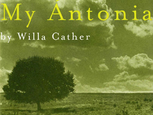 Willa Cather's My Ántonia: The Story Behind Its Writing and Publication