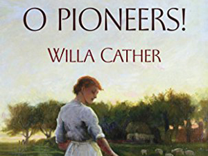 "O Pioneers! — Willa Cather's Second ""First Novel"""